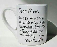 You dont need to deny it mom. I know the truth hahaha :)