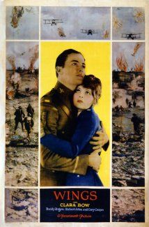 "BEST MOVIE ""WINGS ""  (1927)   Two young men, one rich, one middle class, who are in love with the same woman, become fighter pilots in World War I. Stars:  Clara Bow, Charles 'Buddy' Rogers,"