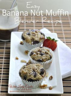Easy Banana Nut Muffin Blender Recipe takes only 20 minutes to prep, bake, serve a 'healthier' delicious muffin.