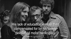#GiftBuzz - Woody Allen Inspirational Quote - His lack of education is more than compensated for by his keenly developed moral bankruptcy