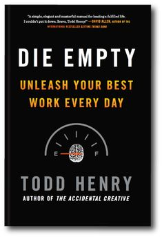 """DIE EMPTY by Todd Henry -- """"The most valuable land in the world is the graveyard.  In the graveyard are buried all of the unwritten novels, never-launched businesses, unreconciled relationships. A great many people regret not having treated their life with more purpose, and would give anything to approach it with the kind of intention and conviction that imminent death makes palpable.""""  [More at https://www.pinterest.com/yrauntruth/grow-up-age-croning/ ]"""