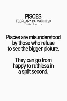"""Pisces: """"#Pisces ~ Pisces are misunderstood by those who refuse to see the big picture...."""""""