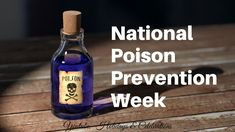 The third week of March is National Poison Prevention Week. Read more about Causes of poisoning and How to contribute during this week. Cellulite, Las Vegas, Emergency Call, Natural Baby, Life Purpose, Vodka Bottle, Herbalism, Essential Oils, Wellness