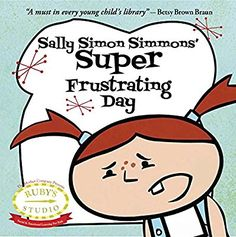 Sally Simon Simmons' Super Frustrating Day (Ruby's Studio)