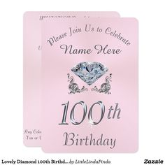 Stunning Diamond 100th Birthday Party Invitations PERSONALIZED with Your TEXT and COLORS. CLICK: https://www.zazzle.com/z/ywg3t?rf=238147997806552929 You or Designer Linda can Change the Pink Invitations for 100th Birthday Party Colors and Gray Text to any color combination. CALL Zazzle Designer Linda for HELP, CHANGES to the Year, Colors, Occasion, or other Birthday Party Products: 239-949-9090 More 100th birthday party ideas, call Linda for FREE Design Service on hundreds of Zazzle…