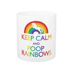 awesome Keep Calm And Poop Rainbows Unicorn Coffee Mug