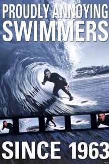 Surfing PROUDLY ANNOYING SWIMMERS SINCE 1963 Poster ~available at www.sportsposterwarehouse.com