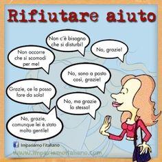 Rifiutare aiuto Perfeziona il tuo italiano con www.impariamoitaliano.com