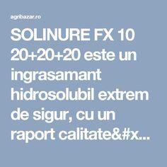 SOLINURE FX 10 20+20+20  este un ingrasamant hidrosolubil extrem de sigur, cu un raport calitate/pret foarte bun