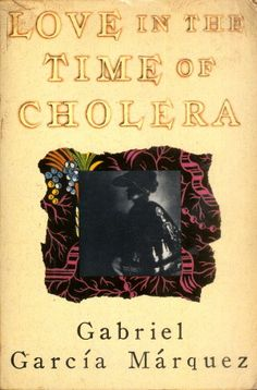 """""""Love in the Time of Cholera"""" by Gabriel Garcia Marquez - One of my favorites."""