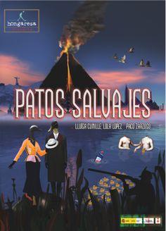 """Cartel para: """"Patos salvajes"""" de Lluïsa Cunillé, Lola López y Paco Zarzoso."""