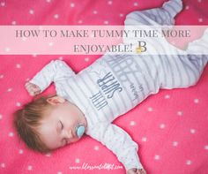 Make Tummy Time More ENJOYABLE with these Simple Steps!