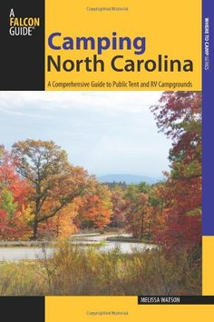 Buy Camping North Carolina: A Comprehensive Guide to Public Tent and RV Campgrounds by Melissa Watson and Read this Book on Kobo's Free Apps. Discover Kobo's Vast Collection of Ebooks and Audiobooks Today - Over 4 Million Titles! Camping Books, Camping World, Family Camping, Winter Camping Gear, Go Camping, Sequoia National Park Camping, Joseph Oregon, Camping In Pennsylvania, Camping In North Carolina