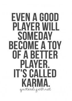 Players Get Played Quotes Google Search Here And Now Quotes