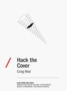 Hack the Cover: great essay on the evolution of the book cover and possibilities in the age of ebooks.