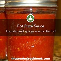 Pot Pizza Sauce from the The Stoners Cookbook (httpwww.thestonerscookbook.comrecipepot-pizza-sauce)