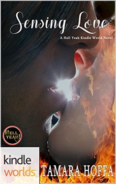 Hell Yeah!: Sensing Love (Kindle Worlds Novella) by Tamar...