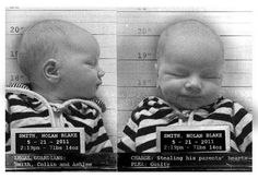 """@Anthoula Mastoros...this birth announcement goes with the onesie you have on your Pintrest board, so friggin', stinkin' cute, I can't take it!!!!! """"Baby birth mugshot"""""""