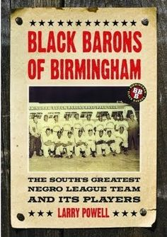 Black Barons of Birmingham : The South's Greatest Negro League Team and Its Players by Larry Powell Hardcover) for sale online Baseball Boys, Baseball Players, Baseball Signs, Baseball Photos, Baseball Season, Kadir Nelson, Negro League Baseball, America's Pastime, Thing 1