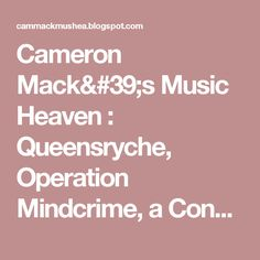 Cameron Mack's Music Heaven : Queensryche, Operation Mindcrime, a Concept Masterpiece