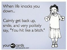 When life knocks you down, This is what you do
