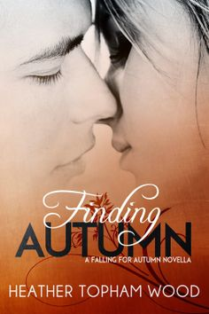 Cover Reveal for Finding Autumn: A Falling for Autumn Novella Plus Advanced Reader Copy Giveaway