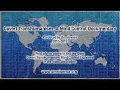 Covert Transhumanism; A Mind Control Documentary: HAARP, Cell Phone towers, microwaves, brain mapping the human mind, psychotronic touchless torture, targeted individuals, self-replicating nano-bots, Morgellons disease, smart dust, geoengineering, scalar waves, GWEN towers, Dwave Quantum super computers, Black goo, Gray Goo, Goo-gle, Archons