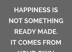 Action Quotes, Happiness Quotes, Happiness Come From Your Own Actions Quotes Happiness is not something ready made. It comes from your own actions. Happiness Quotes, Happy Quotes, Action Quotes, Sunrise Wallpaper, Things To Come, Animation, Luck Quotes, Funny Qoutes, Animation Movies
