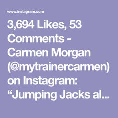 """3,694 Likes, 53 Comments - Carmen Morgan (@mytrainercarmen) on Instagram: """"Jumping Jacks all day erryday!😅🔥Weeks 9-12 New Workouts coming to my HIIT Plan next week, I'm love…"""""""