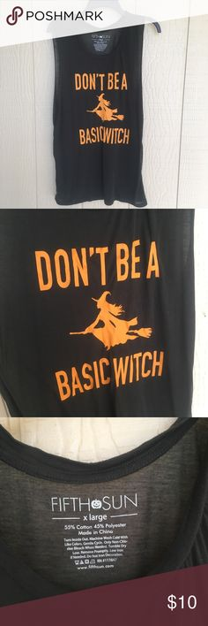 Don't Be A Basic Witch Tank This is still in perfect condition and has only been worn once. Size XL and runs true to size. No trades, PayPal, lowballing. Smoke free home. Ships same/next day. This shirt is a dark grey color* Fifth Sun Tops Tank Tops