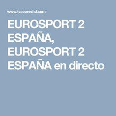 EUROSPORT 2 ESPAÑA, EUROSPORT 2 ESPAÑA en directo