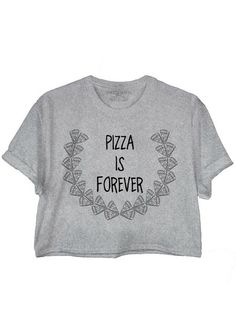 Pizza is forever. <3