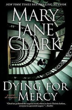 Dying for Mercy by Mary Jane Clark (2009, Hardcover, First Edition)