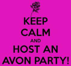 KEEP CALM AND HOST AN AVON PARTY! #Avon #Representative #Parties