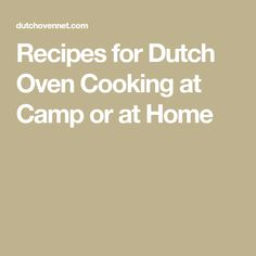 Recipes for Dutch Oven Cooking at Camp or at Home