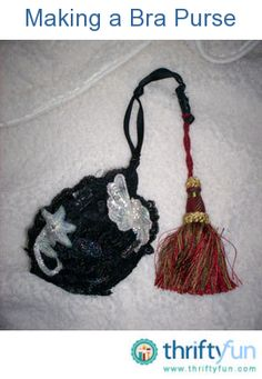 This guide is about making a purse from a brassiere. An unusual purse can be fashioned from a bra.