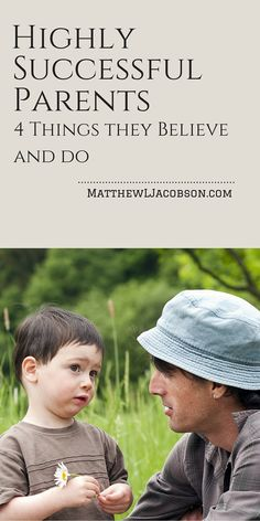 Every Parent wants to be successful. Success starts with what we believe and how we think. What are the 4 Critical ways of thinking that separate the average from the Highly Successful Parent? MatthewLJacobson.com