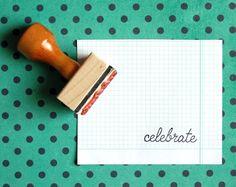 Celebrate - Rubber Stamp. $16.00, via Etsy.