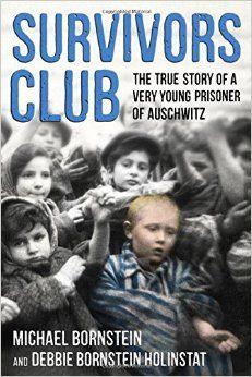 Amazon.com: Survivors Club: The True Story of a Very Young Prisoner of Auschwitz (9780374305710): Michael Bornstein, Debbie Bornstein Holinstat: Books