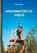 Hirvenmetsästysoikeus / Jarmo Kiuru.