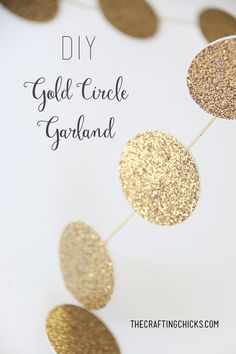 DIY Gold Circle Garland: a simple garland to make  for any celebration. Add it with the Celebrate Banner. #garland #Celebrate #NewYear