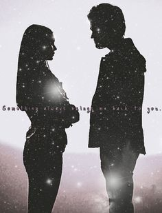 "Stelena | the Vampire Diaries | ""Something always brings you back to me."""