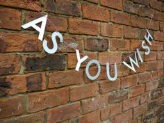 """AS YOU WISH letter banner 'What he meant was """"I love you"""".'  Pop-culture inspired decor  Luxury handmade paper decorations by Paper Street Dolls"""