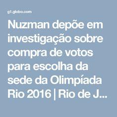 Nuzman depõe em investigação sobre compra de votos para escolha da sede da Olimpíada Rio 2016   Rio de Janeiro   G1
