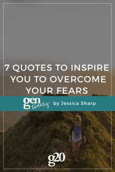 When you are struggling with a life choice or a major decision, remember everything will work out if you have the courage to believe in yourself. Click through for 7 quotes to help you overcome your fears.