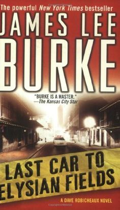 Last Car to Elysian Fields: A Dave Robicheaux Novel (Dave Robicheaux Mysteries) by James Lee Burke, http://www.amazon.com/dp/0743466632/ref=cm_sw_r_pi_dp_IBURqb084G6TN