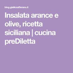Insalata arance e olive, ricetta siciliana | cucina preDiletta