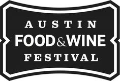 Austin Food & Wine Festival to be a Buffet of Food, Wine, Music and Stars - City of Ate