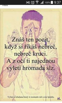 Znám ho... Story Quotes, Sad Quotes, Motivational Quotes, Sad Love, Motto, Picture Quotes, True Stories, Quotations, Real Life