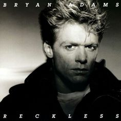 "#174. ""Reckless""  ***  Bryan Adams  (1984)"